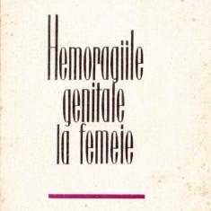 HEMORAGIILE GENITALE LA FEMEIE de OCTAVIAN VAGO - Carte Obstretica Ginecologie