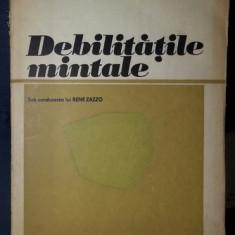 Rene Zazzo (coord.) DEBILITATILE MINTALE Ed. Didactica si Pedagogica 1979 trad. din franceza, Alta editura