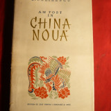 G.Calinescu - Am fost in China Noua - Prima Ed. 1955 - Carte de calatorie