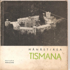 (C4306) MANASTIREA TISMANA DE RADA TEODORU, EDITURA MERIDIANE, 1968 - Ghid de calatorie