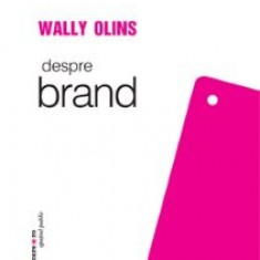 Wally Olins Despre brand - Carte de publicitate