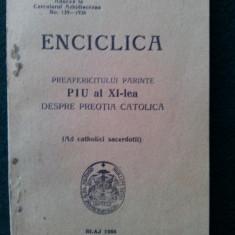 ENCICLICA preafericitului parinte PIU al XI-lea despre preotia catolica, Editata de catre Tipografia Seminarului Teologic gr. cat. Blaj - 1936 - Carti bisericesti