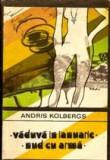 Andris Kolbergs - Vaduva in ianuarie * Nud cu arma, 1987