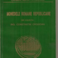 (C4273) MONEDELE ROMANE REPUBLICANE, DIN COLECTIA ING. CONSTANTIN ORHIDAN DE CARMEN MARIA PETOLESCU, 1995, MONEDE, MONEDA, MONEZI, MONETE, MONETA, Alta editura
