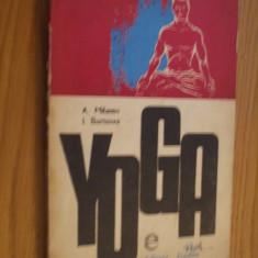 YOGA  -- A. Milanov, I. Borisova  --- [ 1972, 158 p. + 89 figuri in anexa ], Alta editura