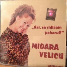 MIOARA VELICU - HAI, SA RIDICAM PAHARUL - ELECTRECORD - CD NOU, SIGILAT - Muzica Populara