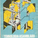 Tehnologia Asamblarii si Montajului 1978 Gheorghe Ion, Mihai Voicu, Ion Paraschiv, Alta editura