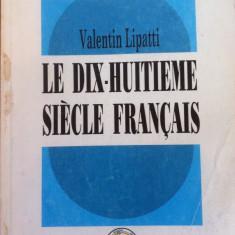 LE DIX-HUITIEME SIECLE FRANCAIS - Valentin Lipatti - Carte in franceza