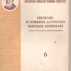 (C4316) CERCETARI IN DOMENIUL ACTIVITATII NERVOASE SUPERIOARE, EDITURA ACADEMIEI RPR, 1953,, Alta editura
