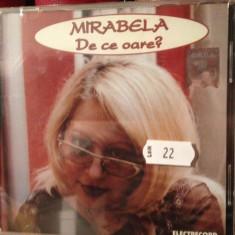 MIRABELA DAUER - DE CE OARE - CD ELECTRECORD- NOU, SIGILAT - Muzica Dance
