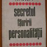 Virgil Sorin - Secretul fauririi personalitatii - Roman, Anul publicarii: 1982