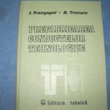 PREFABRICAREA CONDUCTELOR TEHNOLOGICE -I FRANGOPOL ...