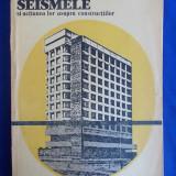 SIMION MORARU - SEISMELE SI ACTIUNEA LOR ASUPRA CONSTRUCTIILOR - BUCURESTI - 1984