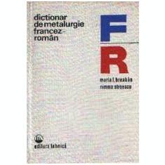 2 carti metalurgie-Dictionar metalurgie francez-roman (tiraj 3755 ex) si roman francez-M.L.Breaban (C1039)