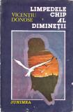 LIMPEDELE CHIP AL DIMINETII de VICENTIU DONOSE, Alta editura, 1986