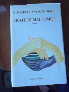 FRATELE MEU OMUL -HENRIETTE YVONNE STAHL