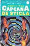 CAPCANA DE STICLA de HERBERT W. FRANKE, Alta editura, 1993