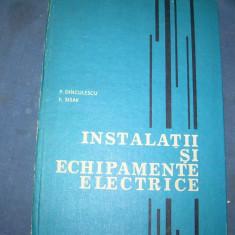 INSTALATII SI ECHIPAMENTE ELECTRICE- P DINCULESCU...