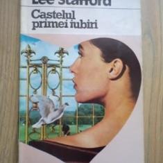 Lee Stafford - Castelul primei iubiri - Roman, Anul publicarii: 1993