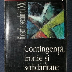 Richard Rorty CONTINGENTA, IRONIE SI SOLIDARITATE Ed. ALL 1998 - Filosofie