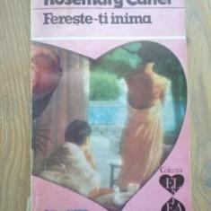 Rosemary Carter - Fereste-ti inima - Roman, Anul publicarii: 1993