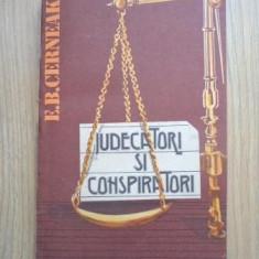 E.B. Cerneak - Judecatori si conspiratori - Roman, Anul publicarii: 1987
