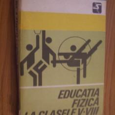 EDUCATIE FIZICA LA CLASELE  V - VIII - Constantin Albu  - 1977,  370 p.