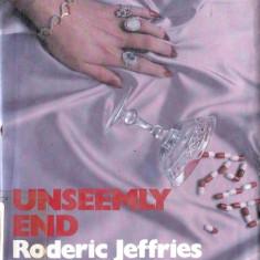 UNSEEMLY END de RODERIC JEFFRIES (IN LIMBA ENGLEZA) - Carte in engleza