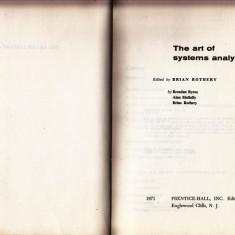 THE ART OF SYSTEMSNALYSIS de BRIAN ROTHERY (IN LIMBA ENGLEZA) - Carte in engleza