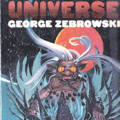 THE MONADIC UNIVERSE de GEORGE ZEBROWSKI (IN LIMBA ENGLEZA) - Carte in engleza