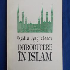 NADIA ANGHELESCU - INTRODUCERE IN ISLAM - BUCURESTI - 1993