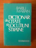 G2   BARBU MARIAN - DICTIONAR DE CITATE SI LOCUTIUNI STRAINE, Alta editura