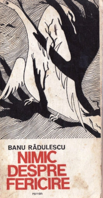 NIMIC DESPRE FERICIRE de BANU RADULESCU foto
