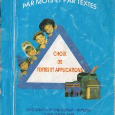 PAR MOTS ET PAR TEXTES CHOIX DE TEXTES ET D'APPLICATIONS de VERA CORDONESCU