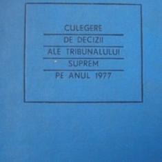 CULEGERE DE DECIZII ALE TRIBUNALULUI SUPREM PE ANUL 1977 - Carte Drept civil