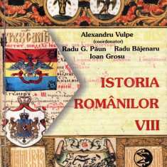 ISTORIA ROMANILOR - MANUAL PT CLASA A VIII A deALEXANDRU VULPE ED. SIGMA - Manual scolar, Clasa 8, Istorie