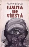 LIMITA DE VARSTA de PLATON PARDAU, Alta editura, 1982