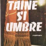 TAINE SI UMBRE de MIHAIL JOLDEA - Roman, Anul publicarii: 1987