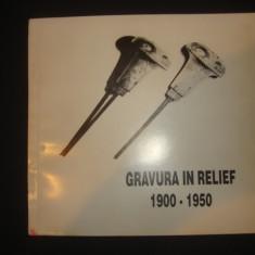 GRAVURA IN RELIEF 1900-1950 {1997}
