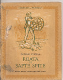 (C4338) ROATA CU SAPTE SPITE DE DOMINIC STANCA, editura ESPLA, 1957, COLECTIA ALBINA, Alta editura