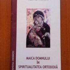 MAICA DOMNULUI IN SPIRITUALITATEA ORTODOXA - Arhimandritul Teofil Paraian