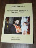 LAURIAN STANCHESCU - VIATA PARINTELUI MARIAN DE LA FOTACHESTI - VIDELE, Alta editura