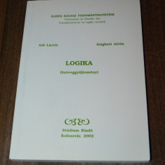 GAL LASZLO, SZIGHETI ATTILA - LOGIKA. SZOVEGGYUJTEMENY - Carte mitologie