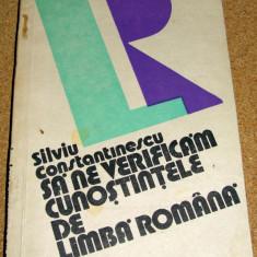 SA NE VERIFICAM CUNOSTINTELE DE LIMBA ROMANA - Silviu Constantinescu