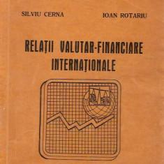 RELATII VALUTAR-FINANCIARE INTERNATIONALE / SILVIU CERNA, IOAN ROTARU, 19 b - Carte de aventura