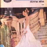 DONNA ALBA de GIB I. MIHAESCU VOLUMUL 2 - Roman, Anul publicarii: 1988