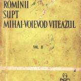 ROMANII SUPT MIHAI-VOIEVOD VITEAZUL de N. BALCESCU VOLUMUL 2, Anul publicarii: 1963