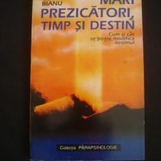 CORIN BIANU - MARI PREZICATORI, TIMP SI DESTIN