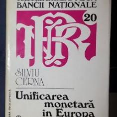 Silviu Cerna UNIFICAREA MONETARA IN EUROPA Ed. Enciclopedica 1997 cartonata cu supracoperta
