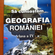 SA CUNOASTEM GEOGRAFIA ROMANIEI CLASA A IV-A - Doina Benescu - Postolache